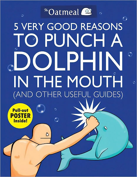 5-Very-Good-Reasons-to-Punch-a-Dolphin-in-the-Mouth-(And-Other-Useful-Guides)