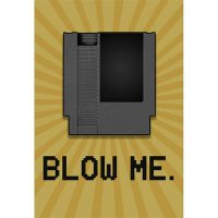 8-Bit Nintendo Video Game Cartridge Blow Me Poster