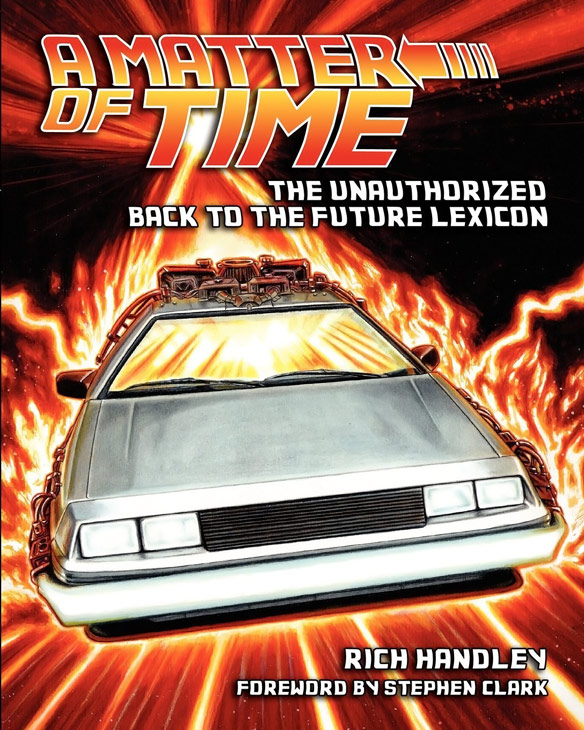 A Matter of Time The Unauthorized Back to the Future Lexicon