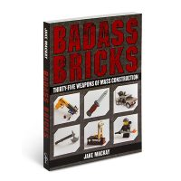 Badass Bricks 35 Weapons of Mass Construction Book