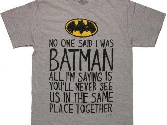 Batman Logo No One Said T-Shirt