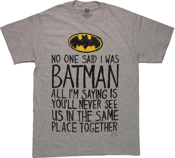 Batman Logo No One Said T-Shirt