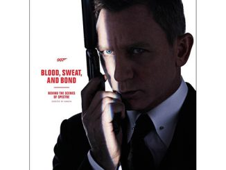 Blood, Sweat, and Bond Behind the Scenes of Spectre Hardcover Book