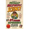 Book of Totally Irresponsible Science