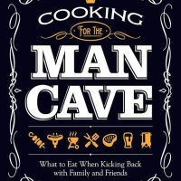 Cooking For The Man Cave