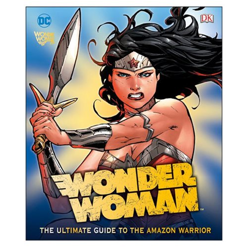 DC Comics Wonder Woman The Ultimate Guide to the Amazon Warrior Hardcover Book