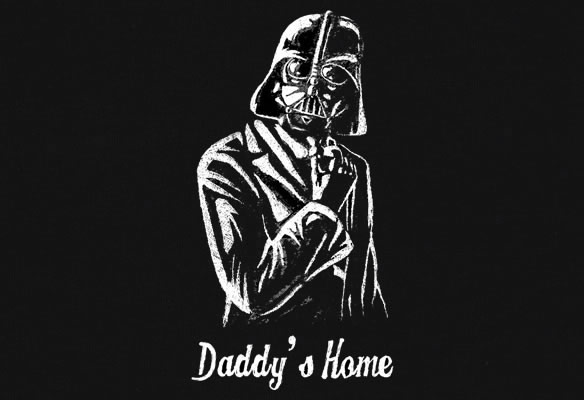 Darth Vader Daddy is Home Shirt