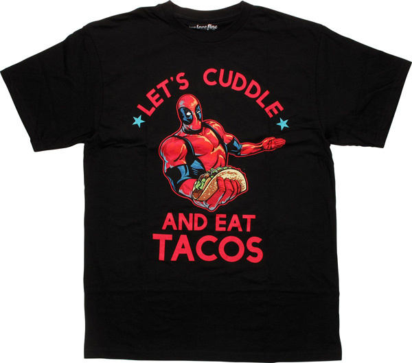 Deadpool Lets Cuddle and Eat Tacos T-Shirt