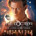 Doctor Who The Doctor His Lives and Times Hardcover Book