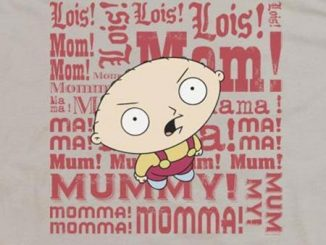 Family Guy Stewie Mom T shirt