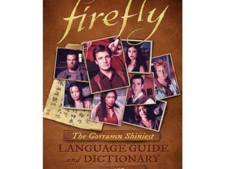 Firefly The Gorramn Shiniest Language Guide and Dictionary in the Verse Hardcover Book