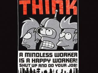 Futurama You're Not Paid To Think T-Shirt