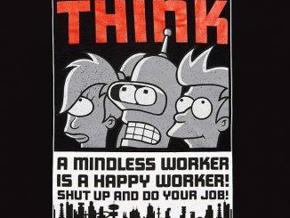 Futurama You're Not Paid To Think T-Shirt