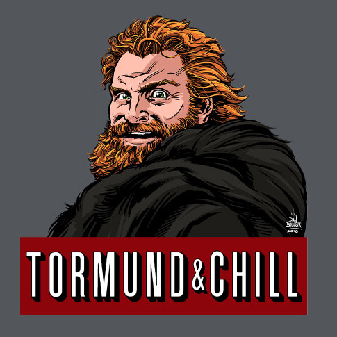 Game of Thrones Tormund and Chill Shirt