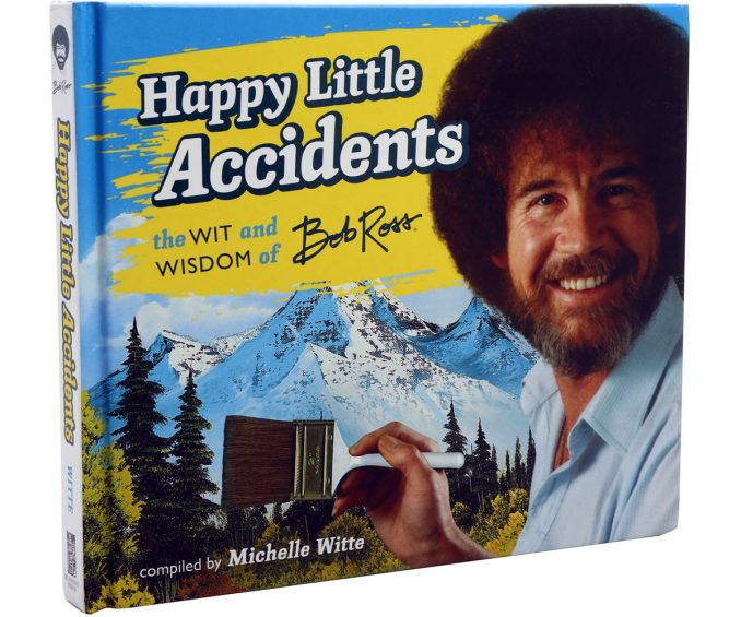 Happy Little Accidents: The Wit & Wisdom Of Bob Ross Book