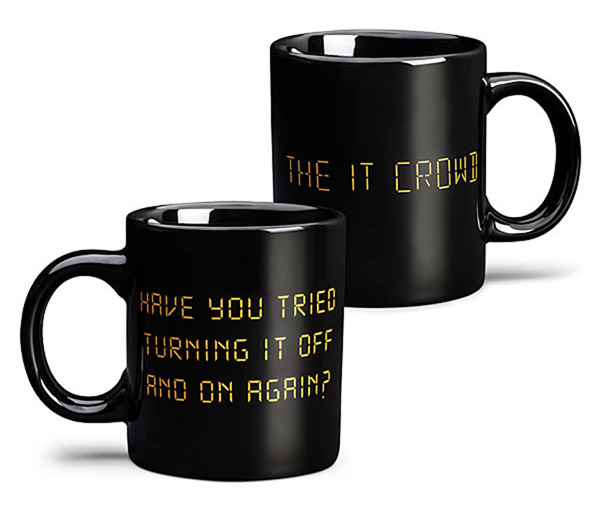 """IT Crowd """"Have you tried turning it off and on?"""" Mug"""