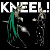 Kneel Before Me T-Shirt