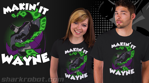Batman Makin' It Wayne Shirt