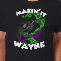 Batman Makin' It Wayne T-Shirt
