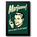 Marijuana Hey At Least It's Not Crack