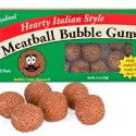 Meatball Bubble Gum