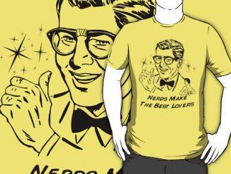 Nerds Make the Best Lovers T-Shirt