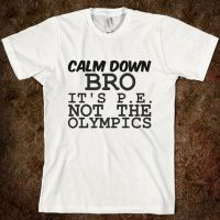 It's P.E. Not the Olympics T-Shirt
