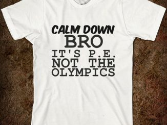 It's P.E. Not the Olympics T-Shirt