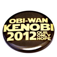 Obi Wan Kenobi 2012 Our Only Hope Pinback Button