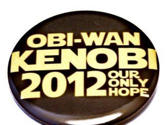 Obi Wan Kenobi 2012 Our Only Hope Pinback Button
