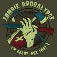Ready for the Zombie Apocalypse t-shirt