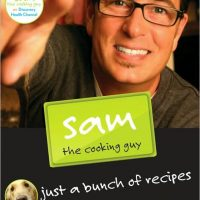 Sam the Cooking Guy Just a Bunch of Recipes