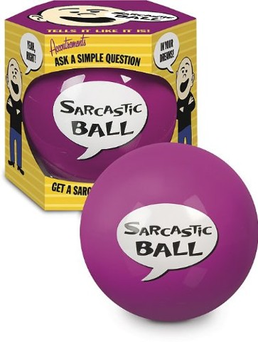Sarcastic Ball