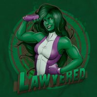 She-Hulk Lawyered Shirt