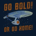 Star Trek Go Bold Or Go Home Shirt