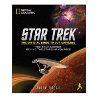 Star Trek The Official Guide to Our Universe The True Science Behind the Starship Voyages Hardcover Book