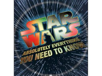 Star Wars Episode VII -The Force Awakens Absolutely Everything You Need to Know Hardcover Book