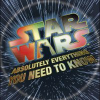 Star Wars The Force Awakens Absolutely Everything You Need to Know Hardcover Book