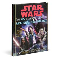 Star Wars The New Essential Guide to Weapons & Technology