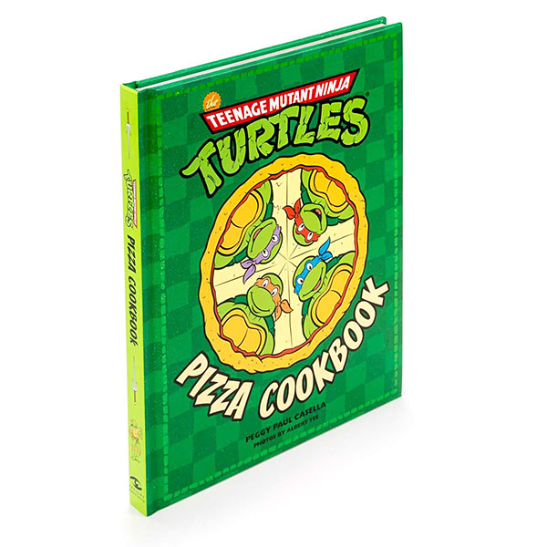Teenage Mutant Ninja Turtles The Official Pizza Cookbook