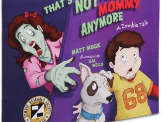 That's Not Your Mommy Anymore - A Zombie Tale