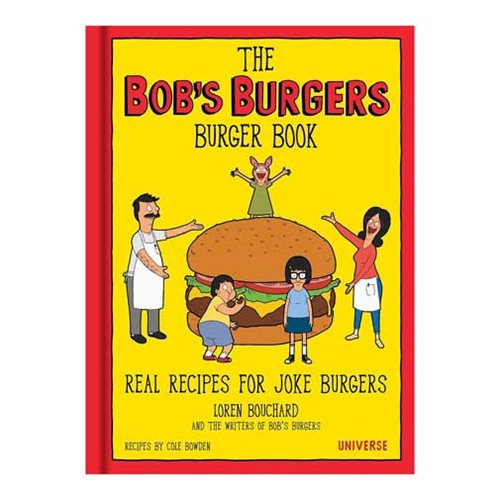 The Bobs Burgers Burger Book Real Recipes for Joke Burgers Hardcover Book
