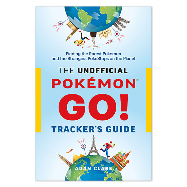 The Unofficial Pokémon Go! Tracker's Guide