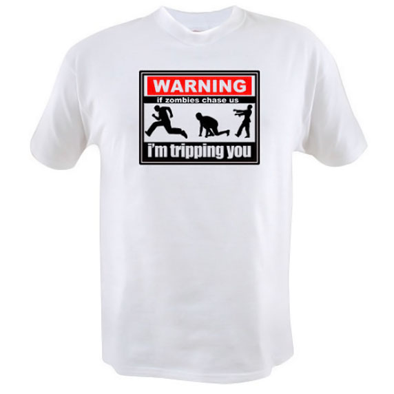 Warning: If Zombies Chase Us T-Shirt