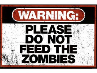 Warning Please Do Not Feed the Zombies Poster