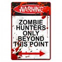 Warning Zombie Hunters Only Beyond This Point Poster