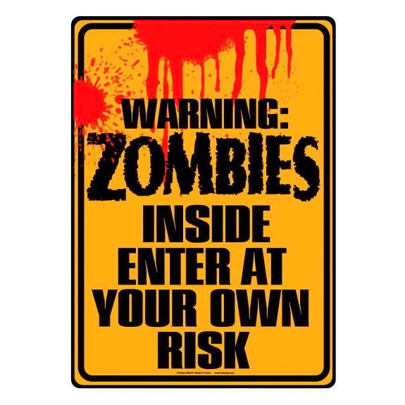 Warning Zombies Inside Enter at Your Own Risk Tin Sign Warning: Zombies Inside Enter at Your Own Risk