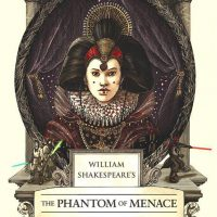 William Shakespeares The Phantom Menace