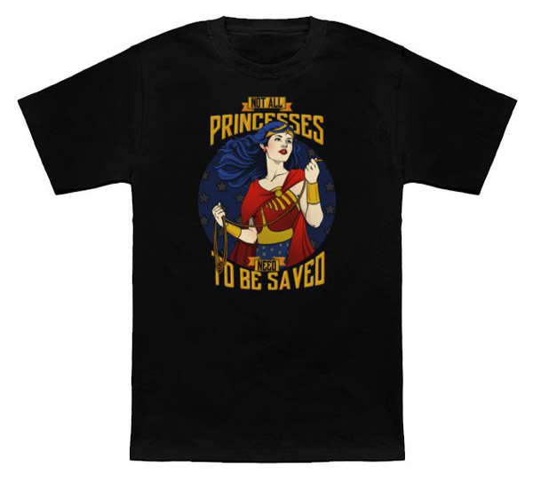 Wonder Woman Not All Princesses Need to be Saved Shirt
