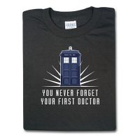 You Never Forget Your First Doctor T-Shirt